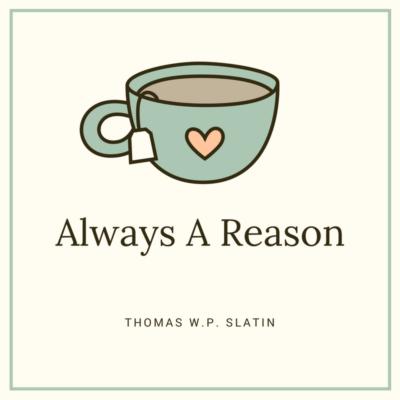 always-a-reason